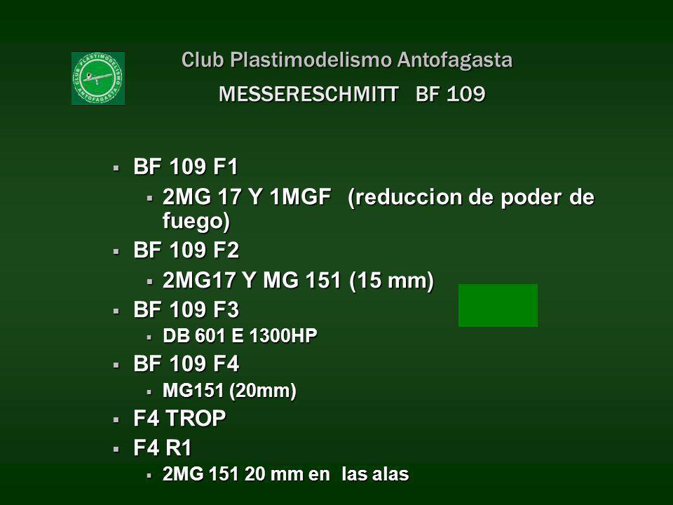 Club Plastimodelismo Antofagasta MESSERESCHMITT BF 109 BF 109 F1 BF 109 F1 2MG 17 Y 1MGF (reduccion de poder de fuego) 2MG 17 Y 1MGF (reduccion de pod