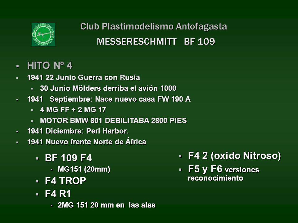 Club Plastimodelismo Antofagasta MESSERESCHMITT BF 109 BF 109 F4 BF 109 F4 MG151 (20mm) MG151 (20mm) F4 TROP F4 TROP F4 R1 F4 R1 2MG 151 20 mm en las