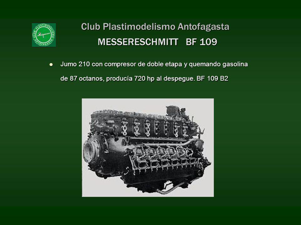 Club Plastimodelismo Antofagasta MESSERESCHMITT BF 109 Jumo 210 con compresor de doble etapa y quemando gasolina de 87 octanos, producía 720 hp al des