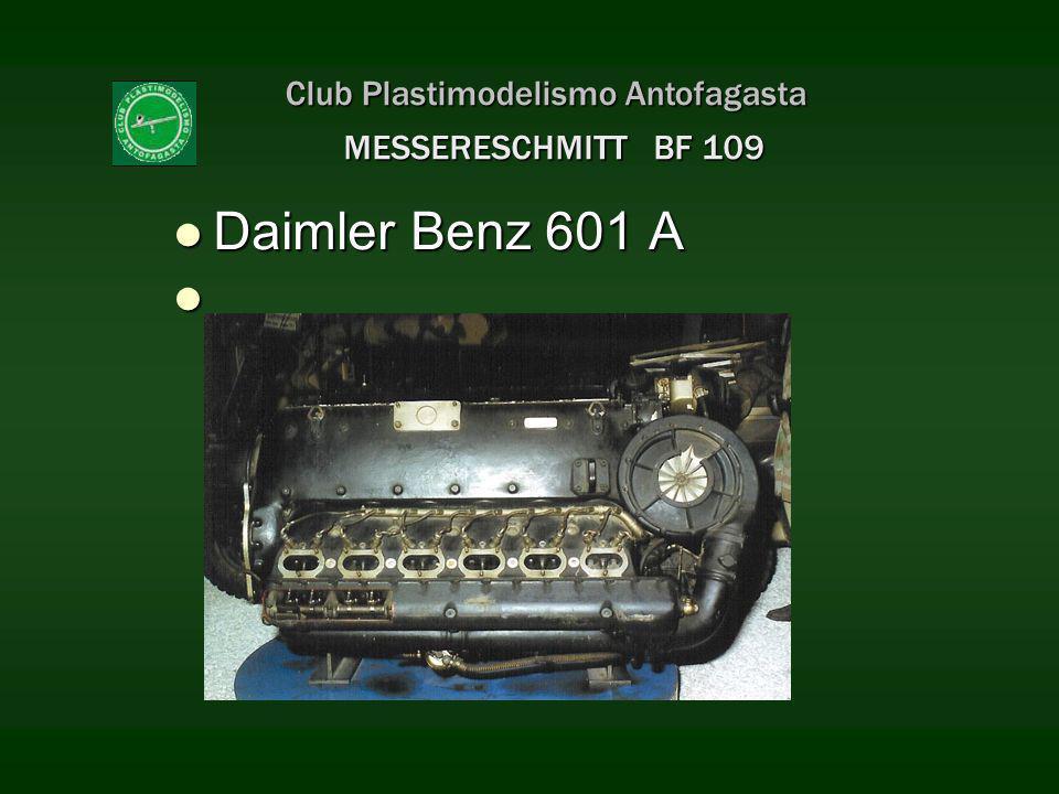 Club Plastimodelismo Antofagasta MESSERESCHMITT BF 109 Daimler Benz 601 A Daimler Benz 601 A