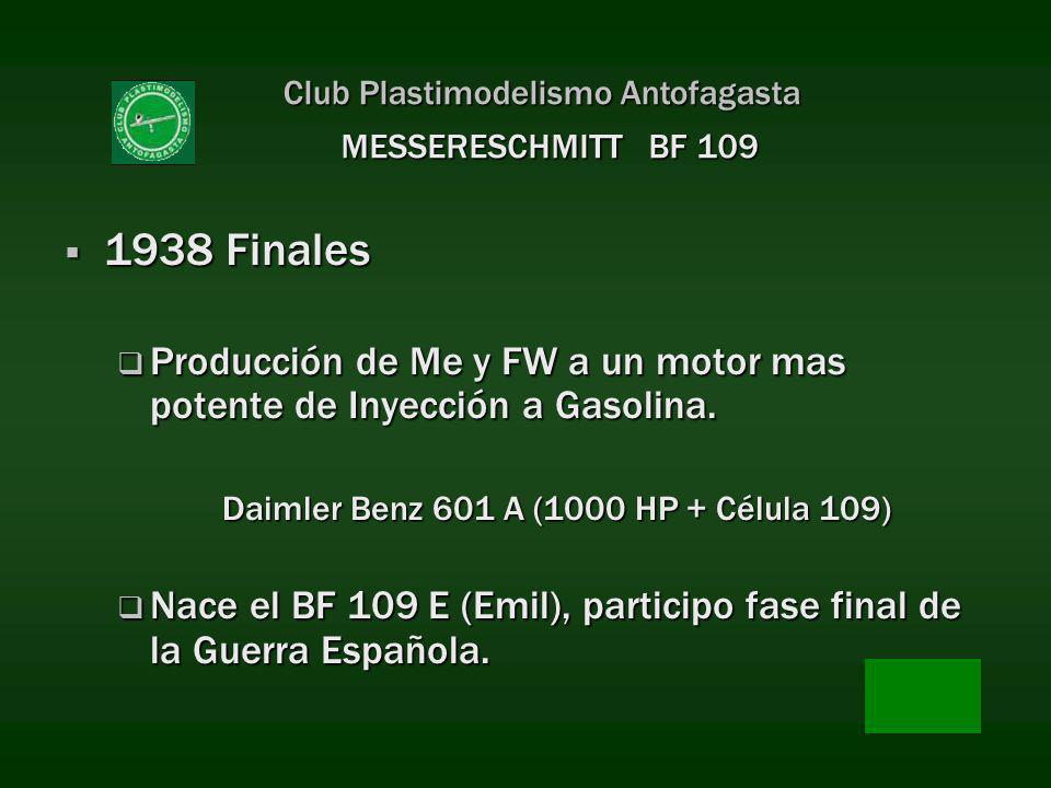 Club Plastimodelismo Antofagasta 1938 Finales 1938 Finales Producción de Me y FW a un motor mas potente de Inyección a Gasolina. Producción de Me y FW