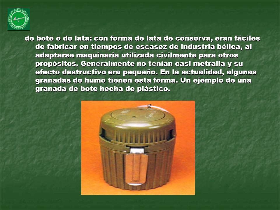 de bote o de lata: con forma de lata de conserva, eran fáciles de fabricar en tiempos de escasez de industria bélica, al adaptarse maquinaria utilizad