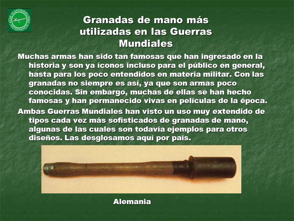 Granadas de mano más utilizadas en las Guerras Mundiales Muchas armas han sido tan famosas que han ingresado en la historia y son ya íconos incluso pa