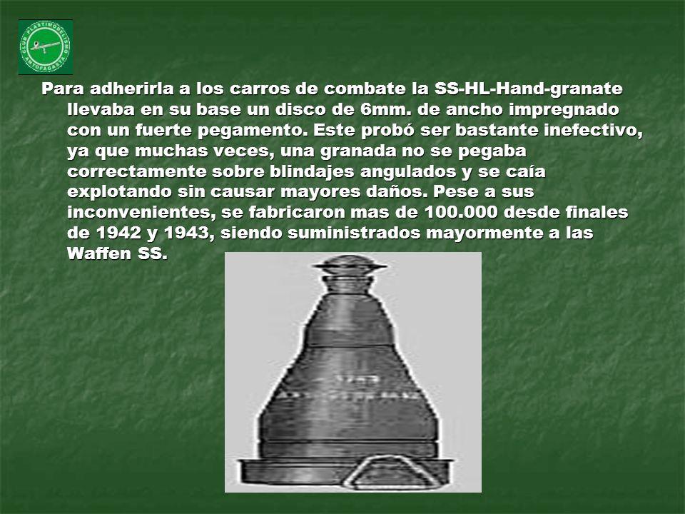 Para adherirla a los carros de combate la SS-HL-Hand-granate llevaba en su base un disco de 6mm. de ancho impregnado con un fuerte pegamento. Este pro