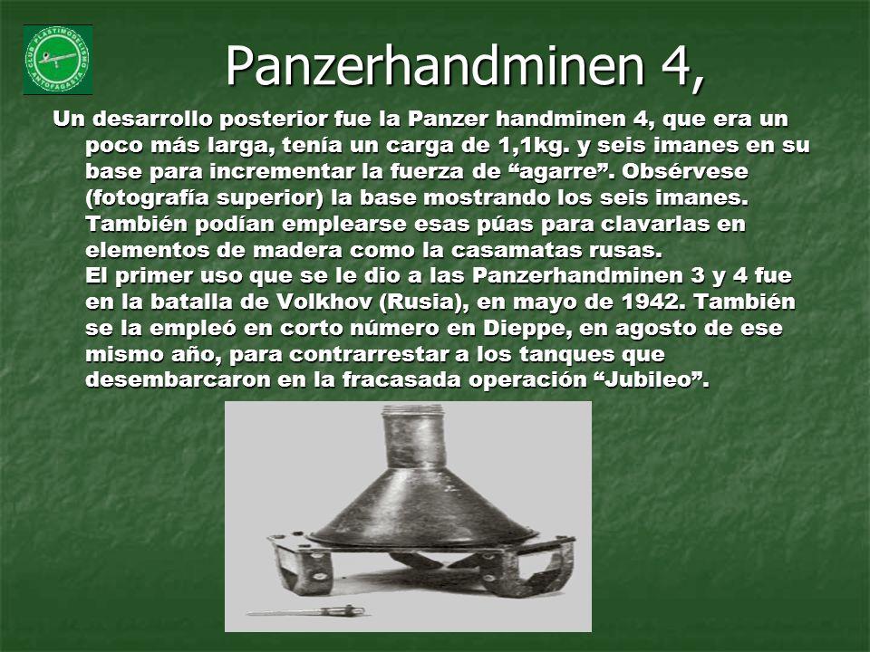 Panzerhandminen 4, Un desarrollo posterior fue la Panzer handminen 4, que era un poco más larga, tenía un carga de 1,1kg. y seis imanes en su base par