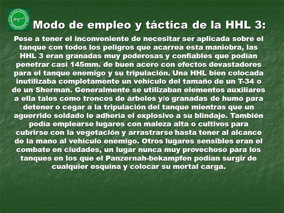 Modo de empleo y táctica de la HHL 3: Pese a tener el inconveniente de necesitar ser aplicada sobre el tanque con todos los peligros que acarrea esta