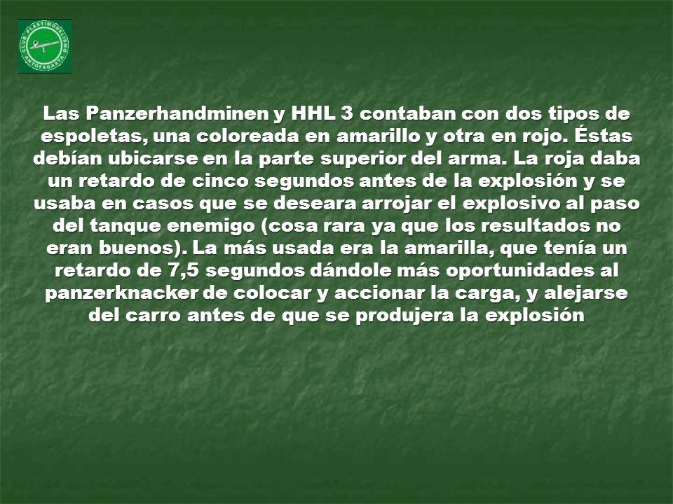 Las Panzerhandminen y HHL 3 contaban con dos tipos de espoletas, una coloreada en amarillo y otra en rojo. Éstas debían ubicarse en la parte superior