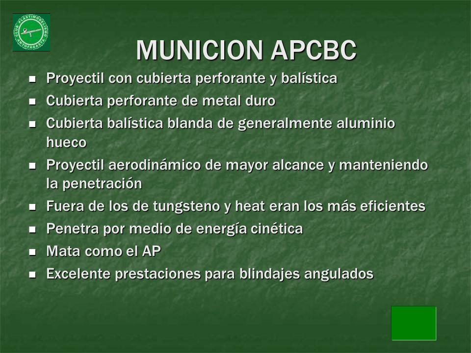 MUNICION APCBC Proyectil con cubierta perforante y balística Proyectil con cubierta perforante y balística Cubierta perforante de metal duro Cubierta