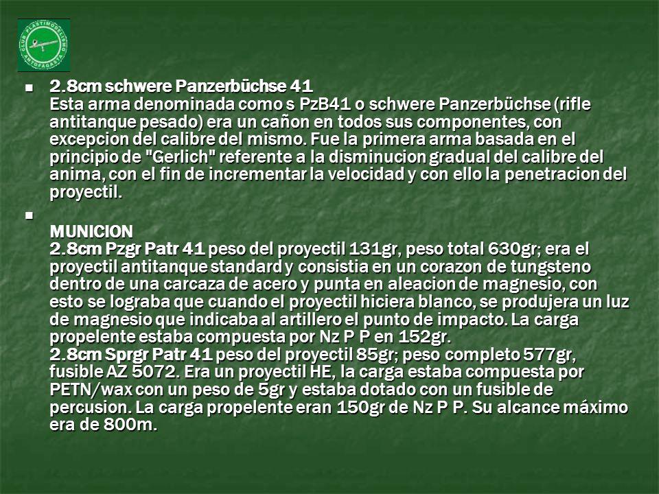 2.8cm schwere Panzerbüchse 41 Esta arma denominada como s PzB41 o schwere Panzerbüchse (rifle antitanque pesado) era un cañon en todos sus componentes