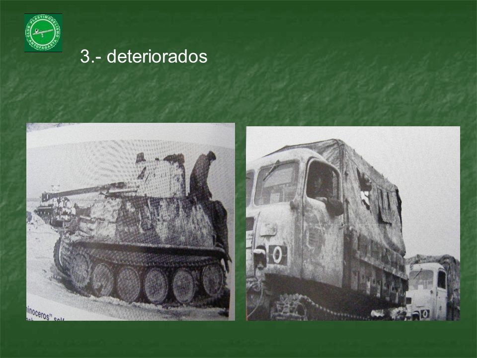 3.- deteriorados