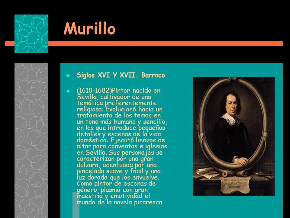 Murillo Siglos XVI Y XVII.