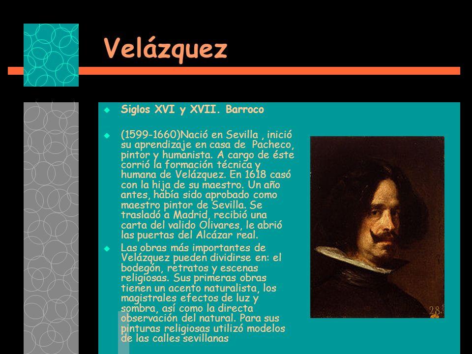 Velázquez Siglos XVI y XVII.