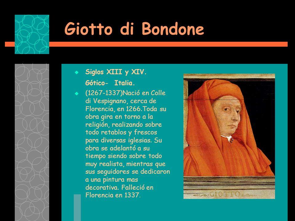 Giotto di Bondone Siglos XIII y XIV.Gótico- Italia.
