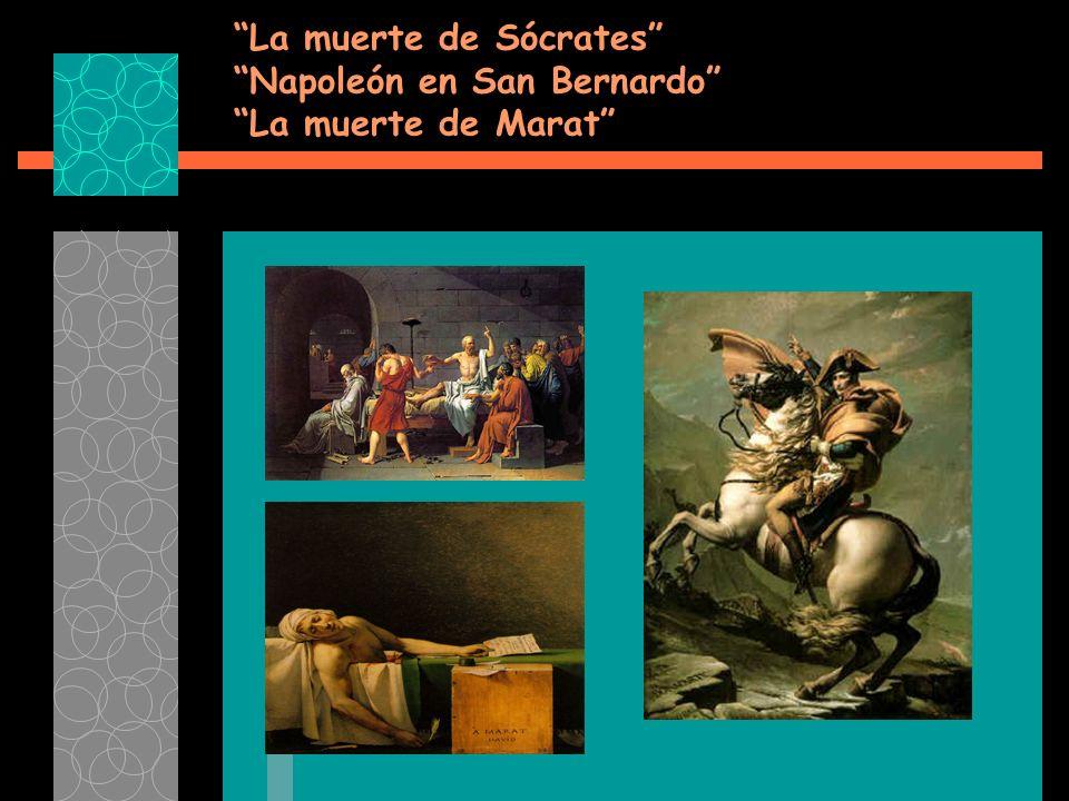 La muerte de Sócrates Napoleón en San Bernardo La muerte de Marat