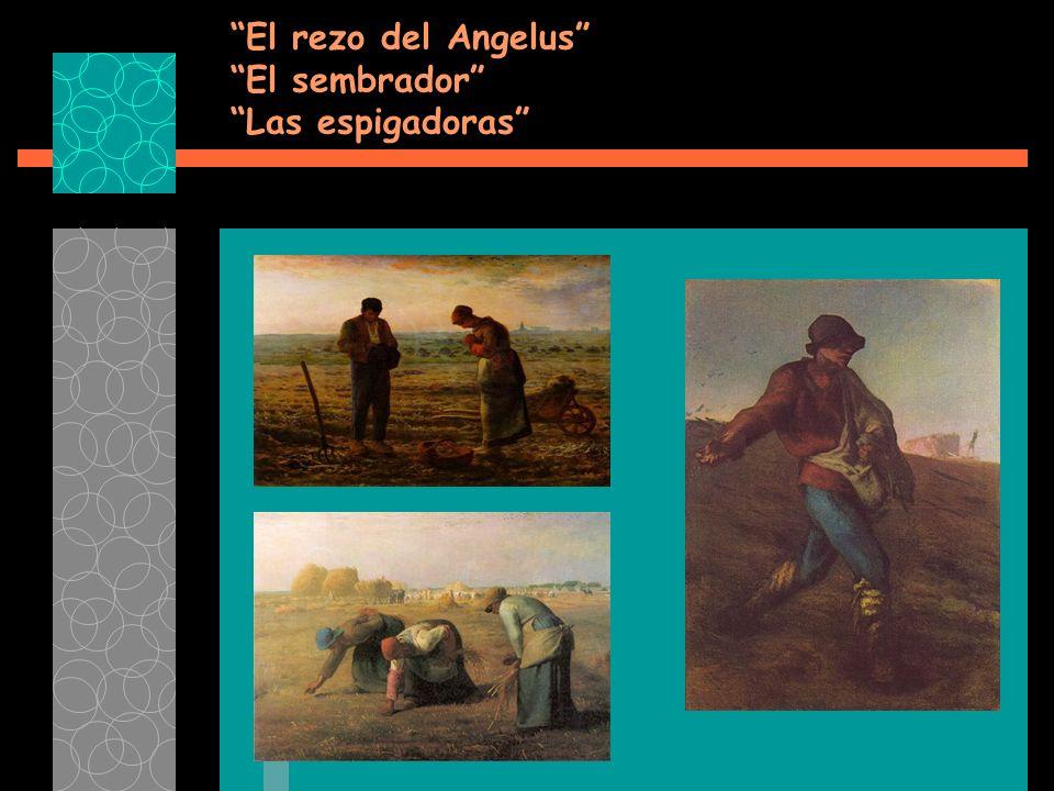 El rezo del Angelus El sembrador Las espigadoras