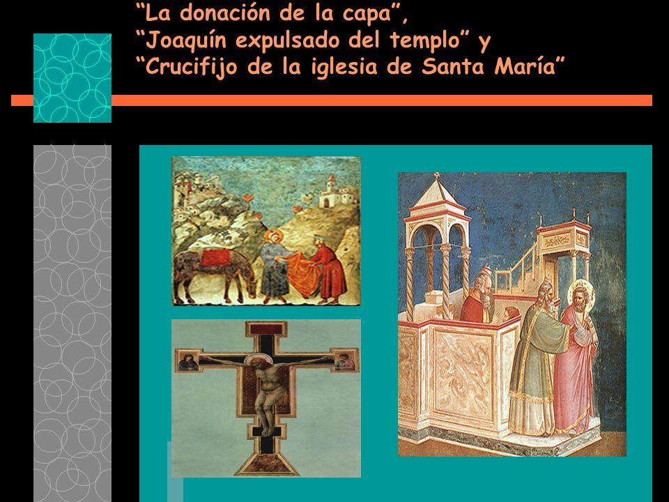 La donación de la capa, Joaquín expulsado del templo y Crucifijo de la iglesia de Santa María