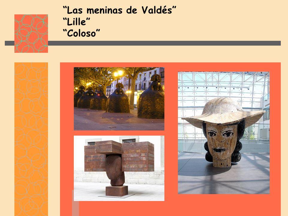 Las meninas de Valdés Lille Coloso
