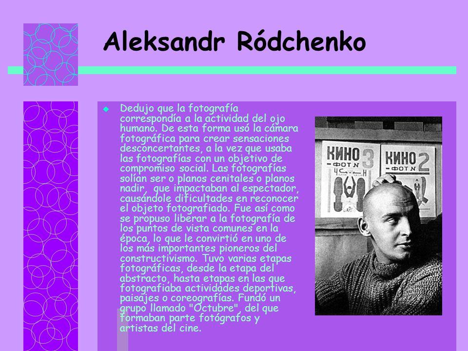 Aleksandr Ródchenko Dedujo que la fotografía correspondía a la actividad del ojo humano.