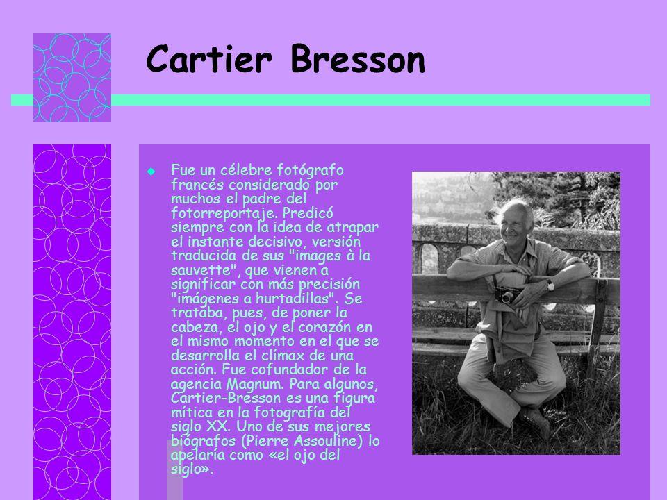 Cartier Bresson Fue un célebre fotógrafo francés considerado por muchos el padre del fotorreportaje.