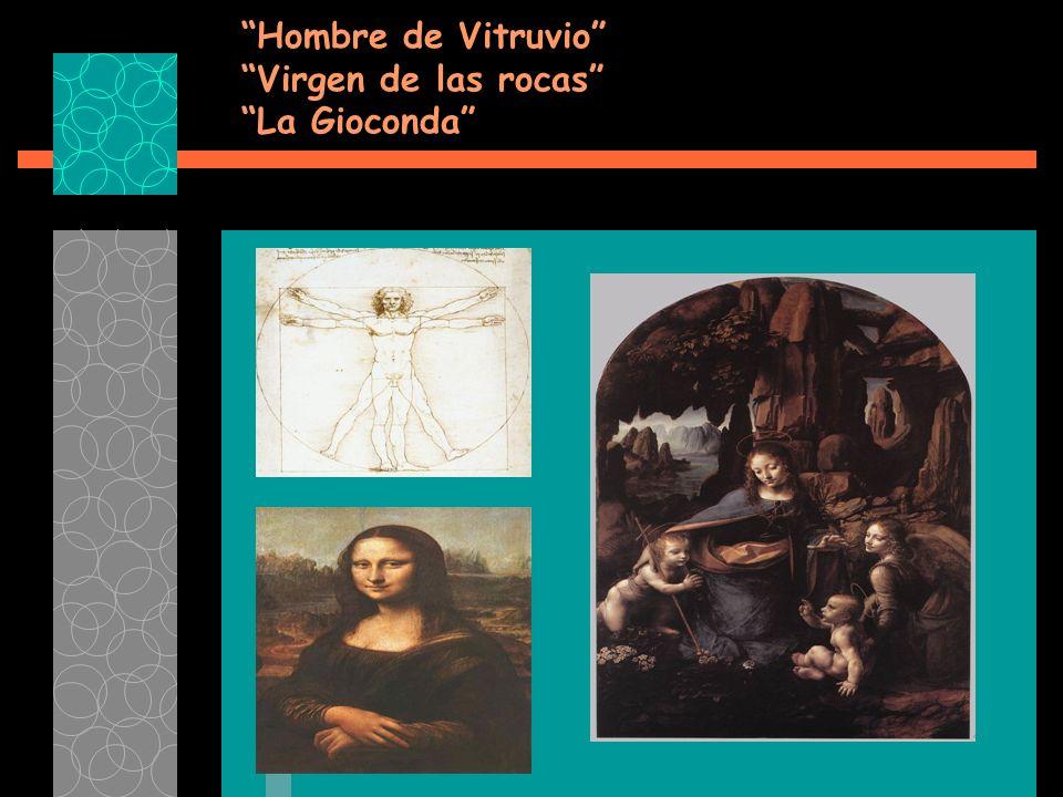 Hombre de Vitruvio Virgen de las rocas La Gioconda