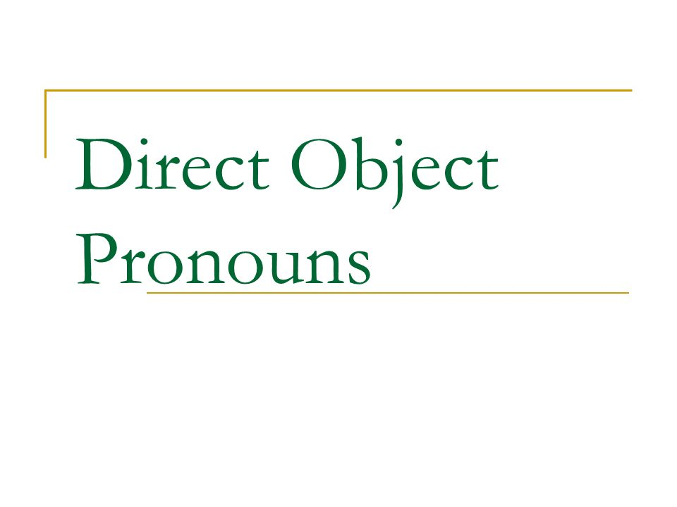 What pronoun would replace the direct object.1. Yo necesito el bolso.