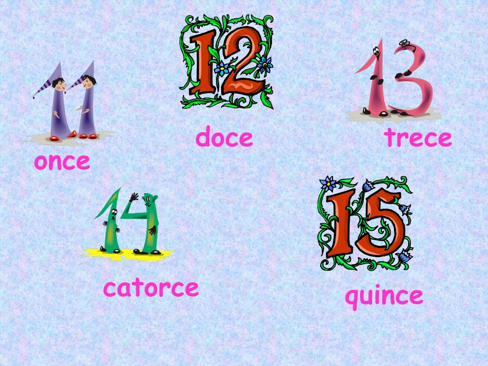 once docetrece catorce quince