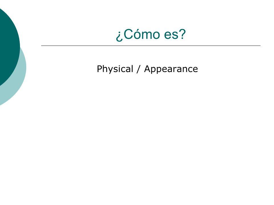 ¿Cómo es? Physical / Appearance