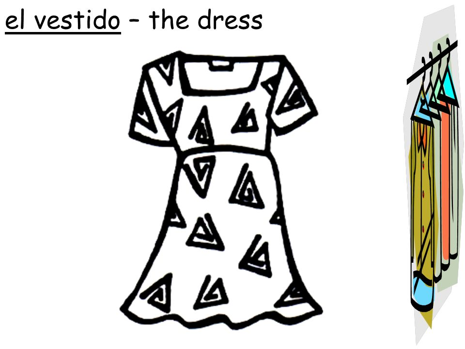 el vestido – the dress
