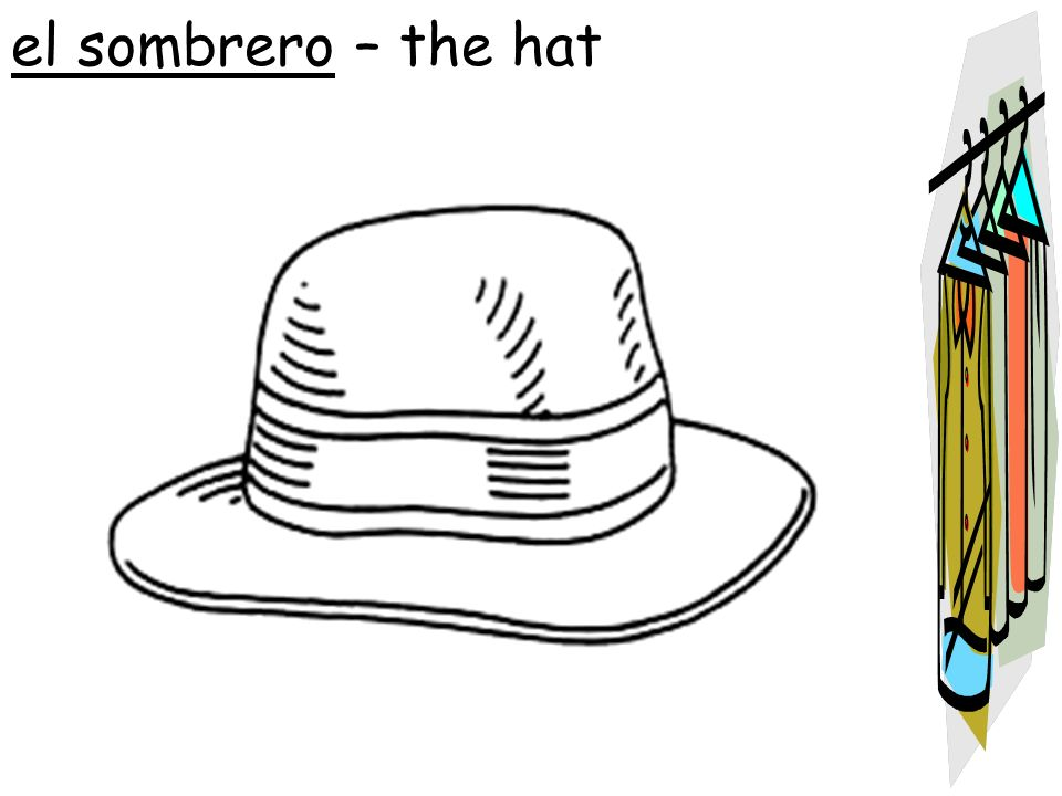 el sombrero – the hat