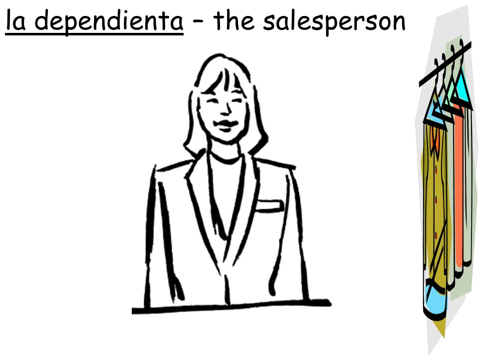 la dependienta – the salesperson