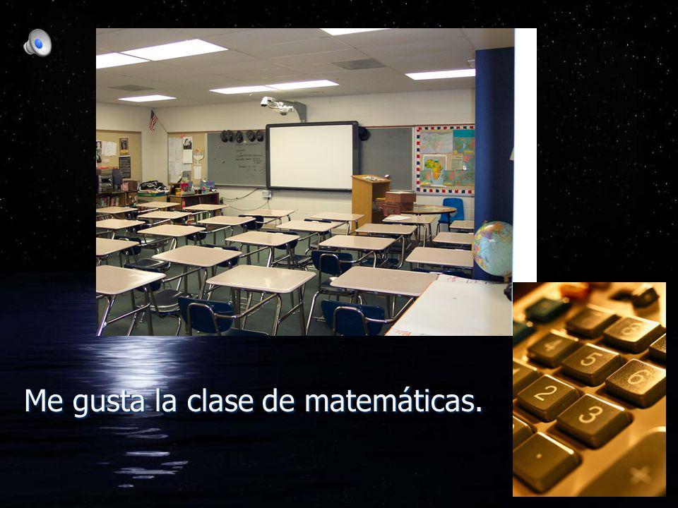 Me gusta la clase de matemáticas.