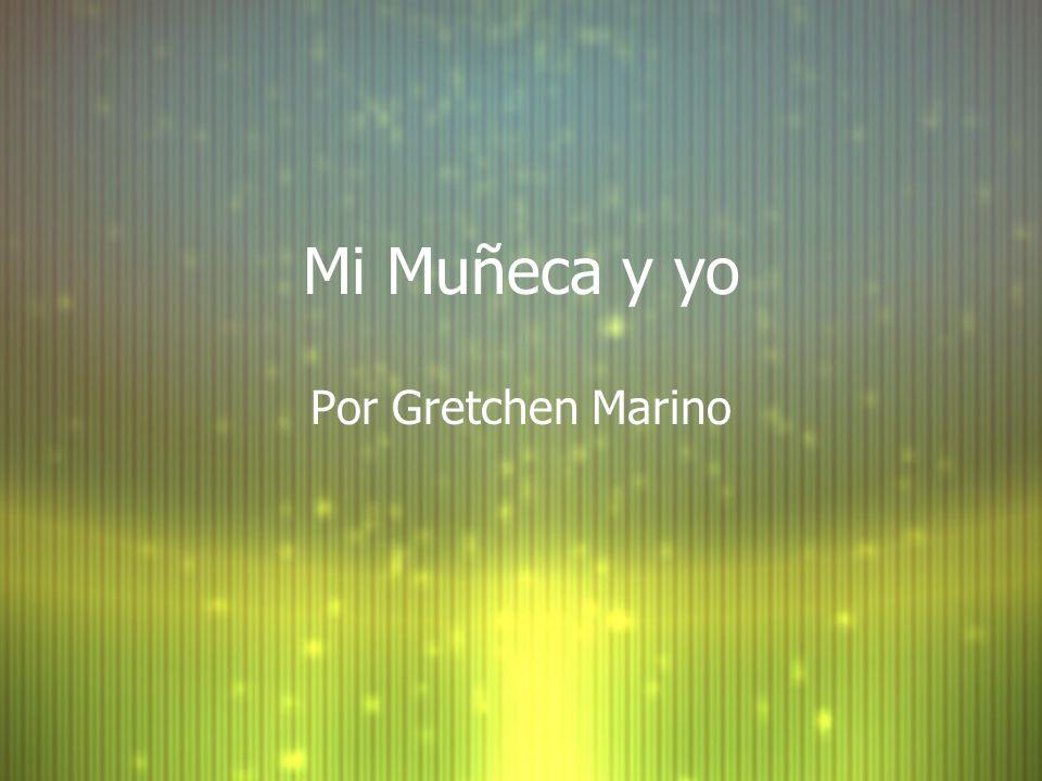 Mi Muñeca y yo Por Gretchen Marino
