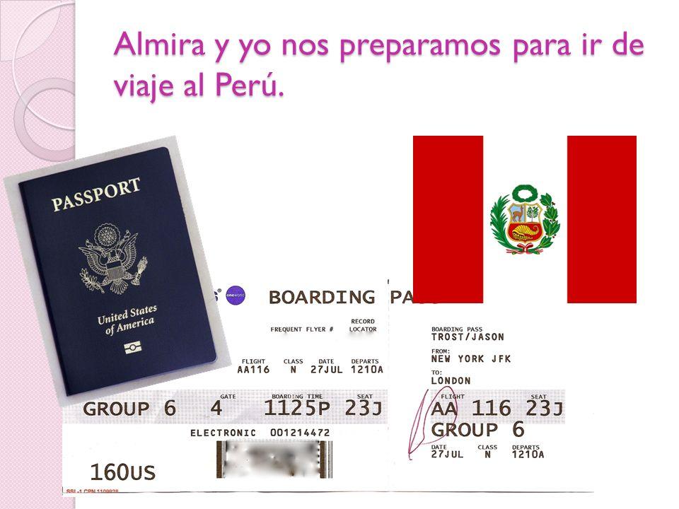 Almira y yo nos preparamos para ir de viaje al Perú.