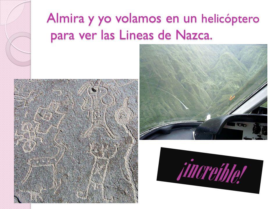 Almira y yo volamos en un helicóptero para ver las Lineas de Nazca. ¡increíble!