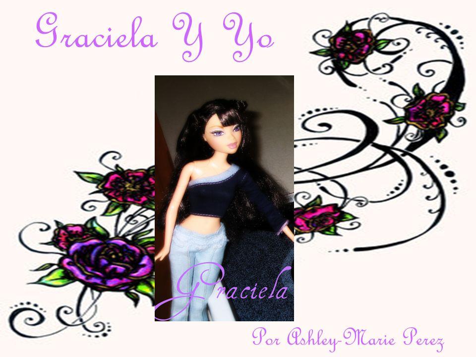 Por Ashley-Marie Perez Graciela Y Yo