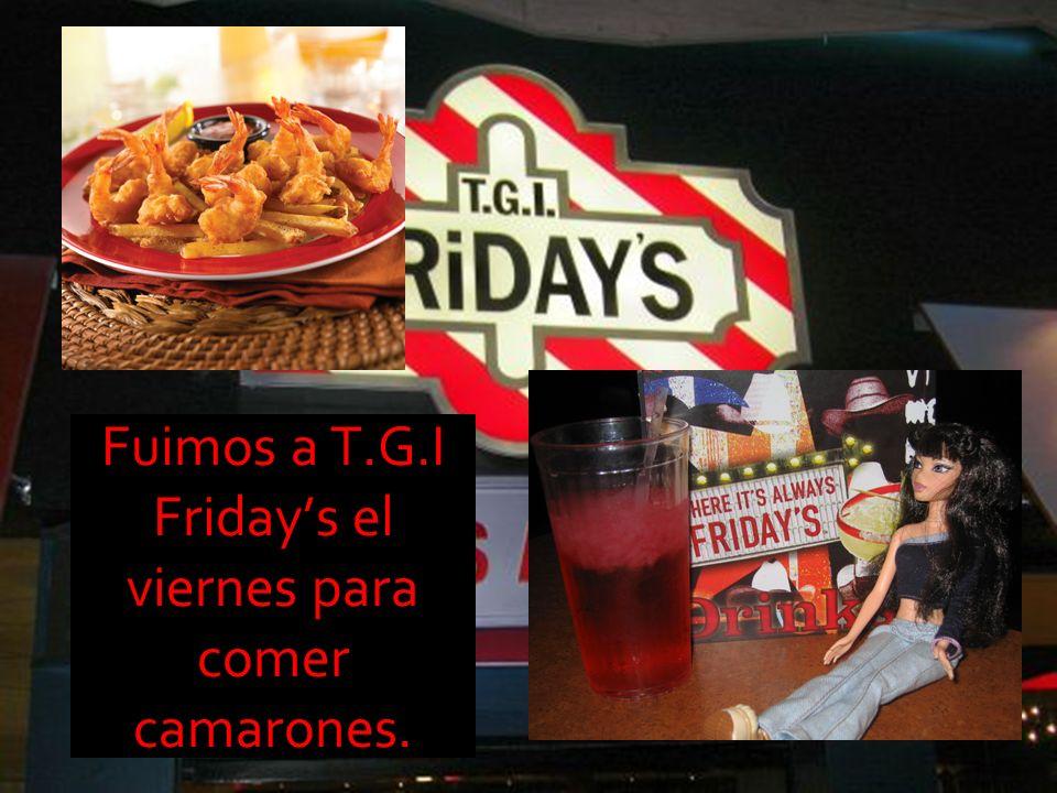 Fuimos a T.G.I Fridays el viernes para comer camarones.