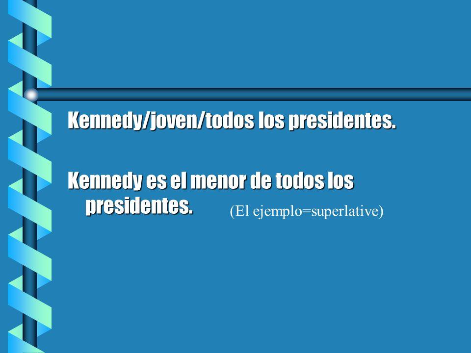 Kennedy/joven/todos los presidentes.Kennedy es el menor de todos los presidentes.