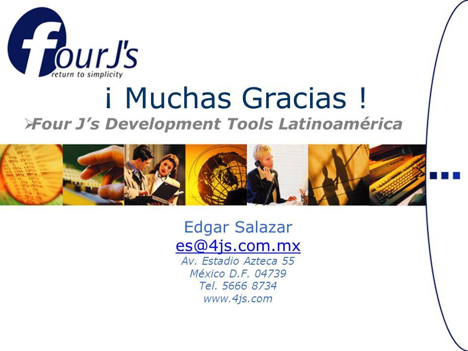 Edgar Salazar es@4js.com.mx Av.Estadio Azteca 55 México D.F.