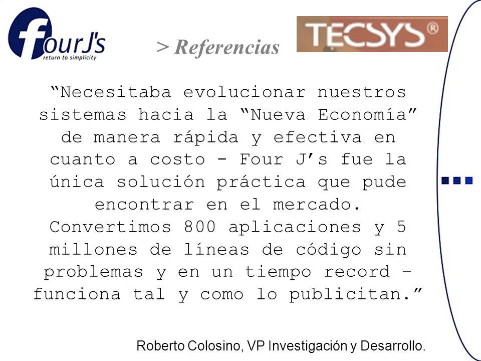 Necesitaba evolucionar nuestros sistemas hacia la Nueva Economía de manera rápida y efectiva en cuanto a costo - Four Js fue la única solución práctica que pude encontrar en el mercado.
