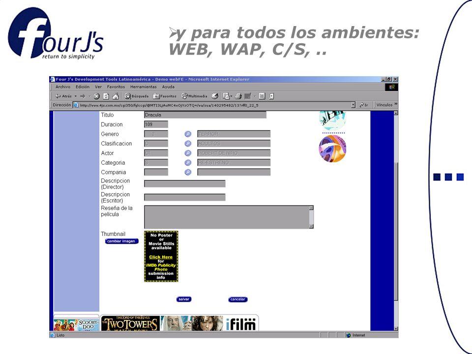 y para todos los ambientes: WEB, WAP, C/S,..