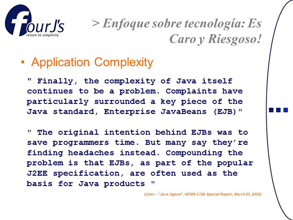 > Enfoque sobre tecnología: Es Caro y Riesgoso.
