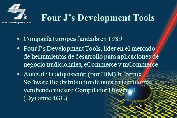 Four Js Development Tools Compañía Europea fundada en 1989 Four Js Development Tools, líder en el mercado de herramientas de desarrollo para aplicacio