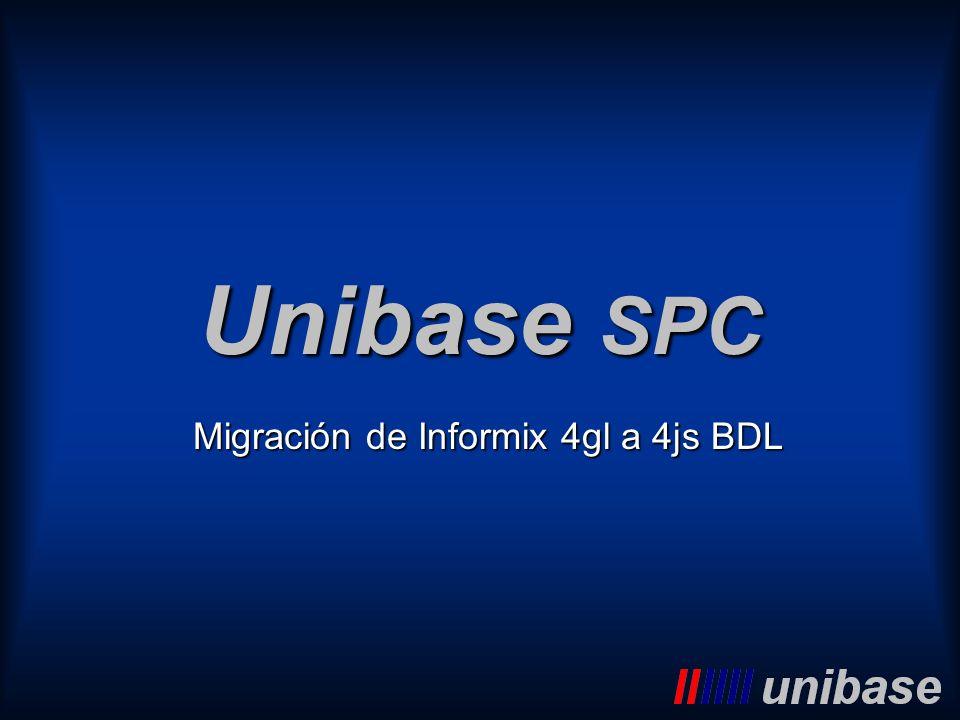 Unibase SPC Migración de Informix 4gl a 4js BDL