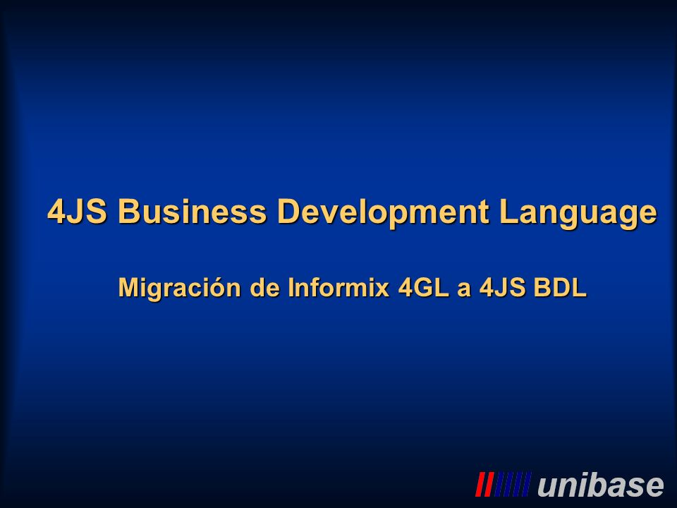 4JS Business Development Language Migración de Informix 4GL a 4JS BDL