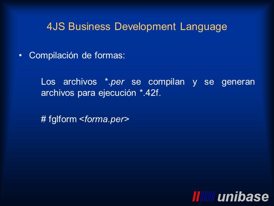Compilación de formas: Los archivos *.per se compilan y se generan archivos para ejecución *.42f. # fglform 4JS Business Development Language