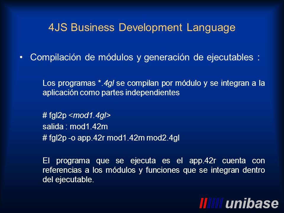 Compilación de módulos y generación de ejecutables : Los programas *.4gl se compilan por módulo y se integran a la aplicación como partes independient