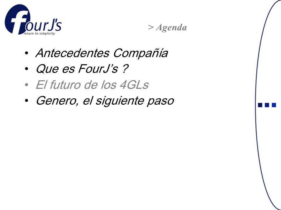 Antecedentes Compañía Que es FourJs ? El futuro de los 4GLs Genero, el siguiente paso > Agenda