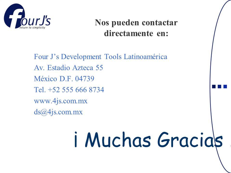 Nos pueden contactar directamente en: Four Js Development Tools Latinoamérica Av. Estadio Azteca 55 México D.F. 04739 Tel. +52 555 666 8734 www.4js.co
