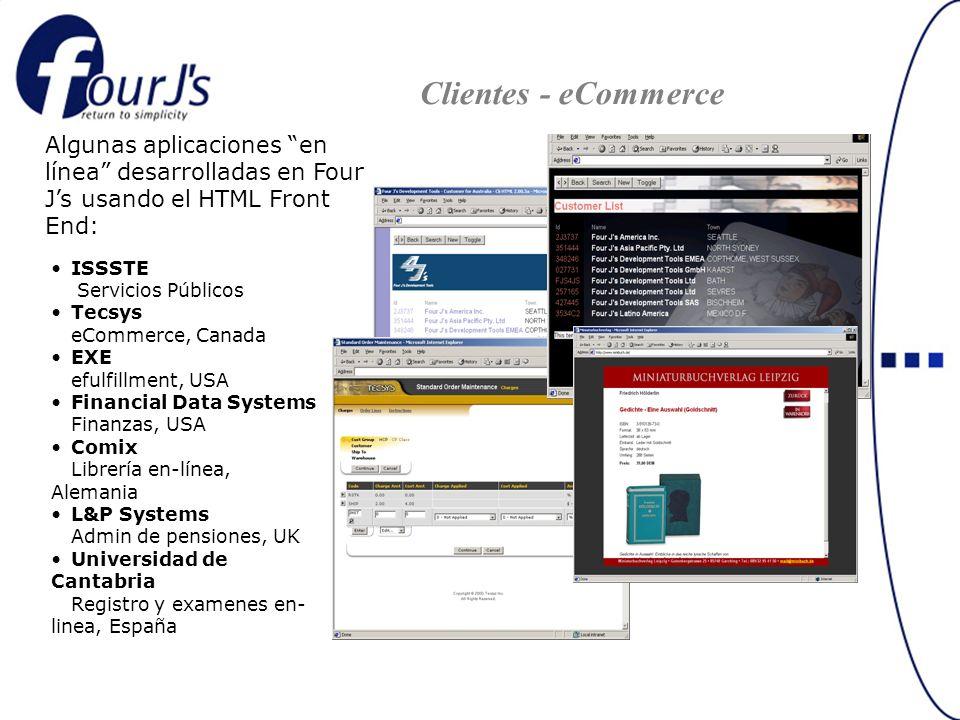Algunas aplicaciones en línea desarrolladas en Four Js usando el HTML Front End: … ISSSTE Servicios Públicos Tecsys eCommerce, Canada EXE efulfillment