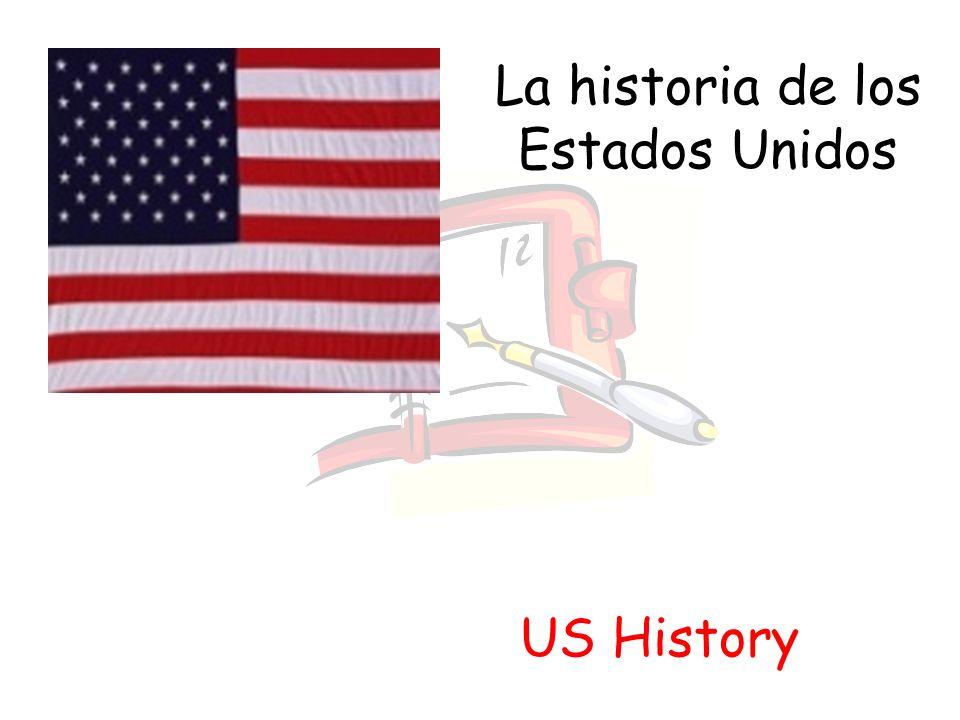 La historia de los Estados Unidos US History